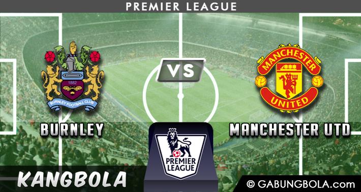 Preview dan Prediksi Burnley vs Manchester United 02 ...