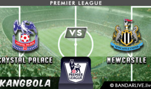 Prediksi Crystal Palace vs Newcastle