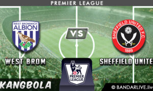 Prediksi West Brom vs Sheffield United